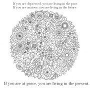 Art Therapy coloring page If you are at peace,<br /> you're living in the present.